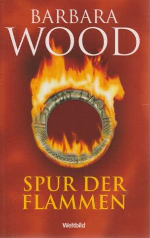 Spur der Flammen [Unbekannter Einband] by Wood, Barbara