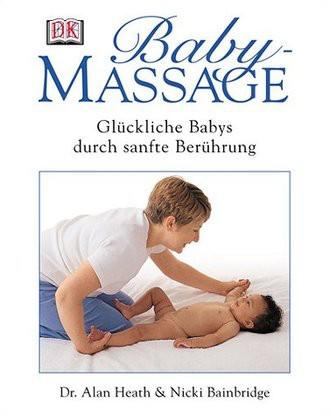 Babymassage. Glückliche Babys durch sanfte Berührung