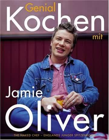 Genial Kochen Mit Jamie Oliver; The Naked Chef - Englands Junger Spitzenkoch