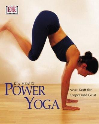 Power Yoga; Neue Kraft Für Körper Und Geist