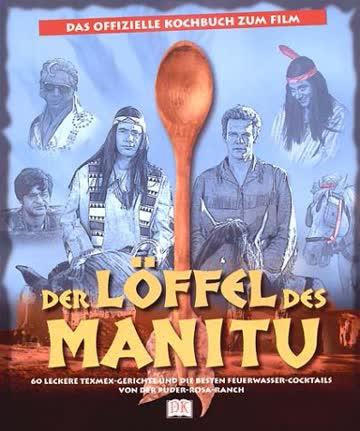 Der Löffel des Manitu. Das offizielle Kochbuch zum Film