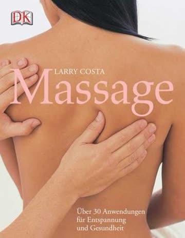 Massage; Über 30 Anwendungen Für Entspannung Und Gesundheit