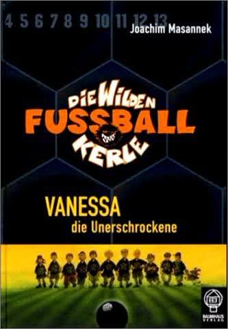 Die wilden Fußballkerle 03. Vanessa die Unerschrockene