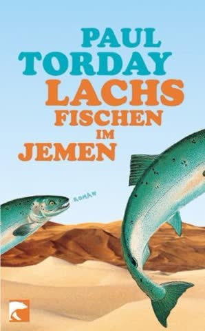 Lachsfischen im Jemen: Roman