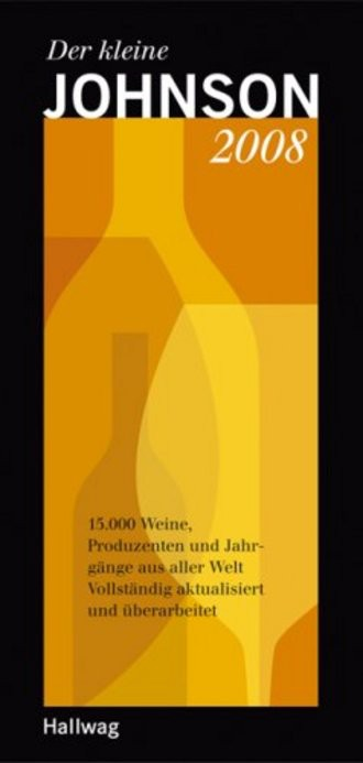 Der kleine Johnson 2008. 15000 Weine, Produzenten und Jahrgänge aus aller Welt
