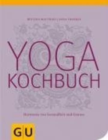 Yogakochbuch. Harmonie von Gesundheit und Genuss (GU Diät & Gesundheit)