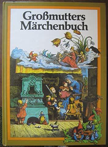 Großmutters neues Märchenbuch