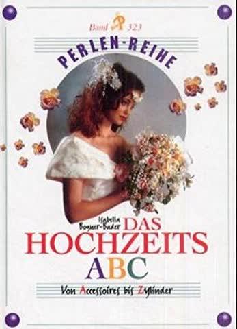 Perlen-Reihe, Bd. 323: Das Hochzeits-ABC. Von Accessoires bis Zylinder