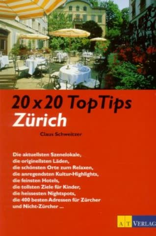 20 x 20 Top Tips, Zürich