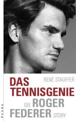 Das Tennisgenie; Die Roger Federer Story