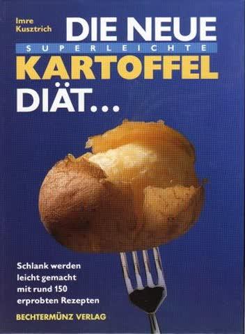 Die neue superleichte Kartoffeldiät. Schlank werden leicht gemacht mit rund 150 erprobten Rezepten.