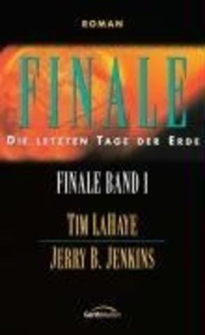 Finale - Band 1*: Die letzten Tage der Erde