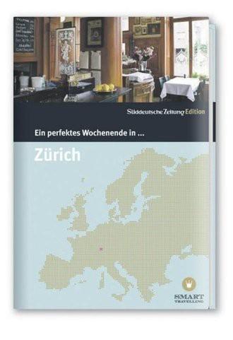 Zürich; Ein Perfektes Wochenende In