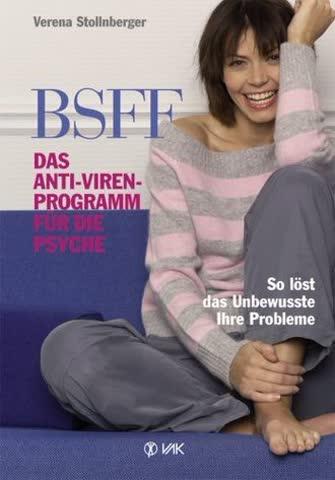 Bsff - Das Anti-Viren-Programm Für Die Psyche; So Löst Das Unbewusste Ihre Probleme