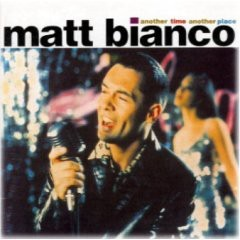 Matt Bianco - Another Time Another Place