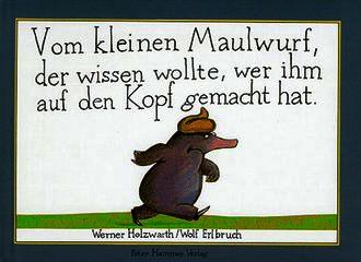 Vom Kleinen Maulwurf, Der Wissen Wollte, Wer Ihm Auf Den Kopf Gemacht Hat