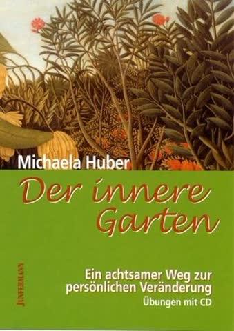 Der innere Garten: Ein achtsamer Weg zur persönlichen Veränderung