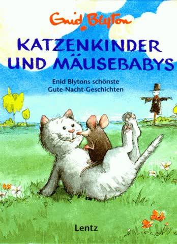 Katzenkinder und Mäusebabys. Enid Blytons schönste Gute- Nacht- Geschichten