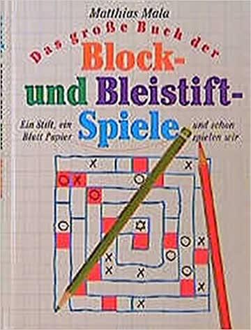 Block- und Bleistiftspiele. 140 Ideen für Stift und Papier (Homo Ludens)
