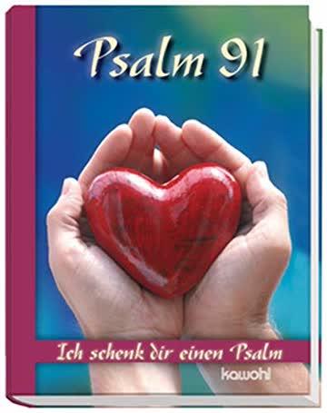 Psalm 91. Ich schenk dir einen Psalm