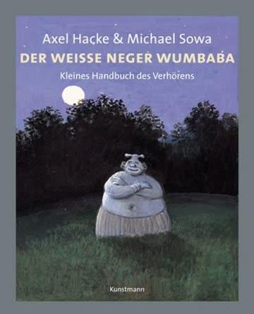 Der Weisse Neger Wumbaba; Kleines Handbuch Des Verhörens