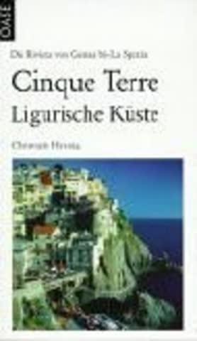 Cinque Terre Und Ligurische Küste; Die Riviera Von Genua Bis La Spezia
