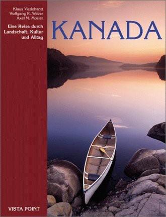 Kanada. Eine Reise durch Landschaft, Kultur und Alltag