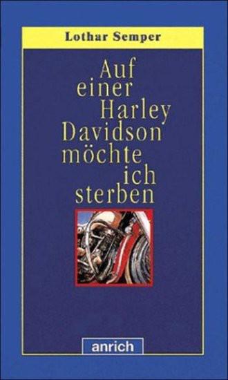 Auf einer Harley Davidson möchte ich sterben. ( Ab 14 J.)