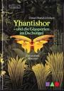 Yhantishor und die Glasperlen im Dschungel. Ein wahres Märchen