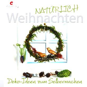 NATÜRLICH Weihnachten: Deko-Ideen zum Selbermachen
