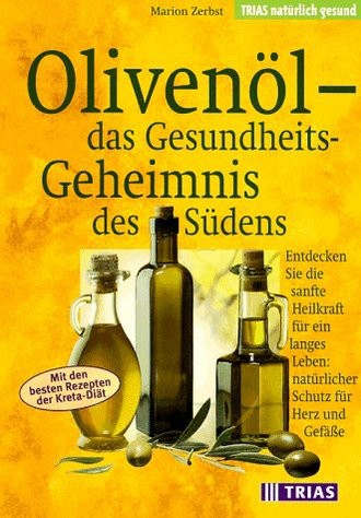 Olivenöl, das Gesundheitsgeheimnis des Südens
