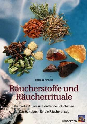 Räucherstoffe Und Räucherrituale; Kraftvolle Rituale Mit Duftenden Pflanzenbotschaften. Das Handbuch