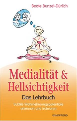 Handbuch Der Medialität Und Hellsichtigkeit; Subtile Wahrnehmungspotentiale Erkennen Und Trainieren
