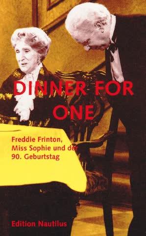 Dinner for one: Freddie Frinton, Miss Sophie und der 90. Geburtstag