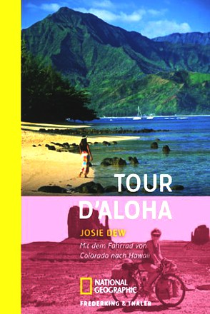 Tour d'Aloha: Mit dem Fahrrad von Colorado nach Hawaii
