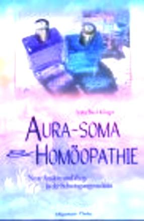 Aura-Soma und Homöopathie. Neue Ansätze und Wege in der Schwingungsmedizin