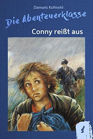 Conny reisst aus (Die Abenteuerklasse 1)