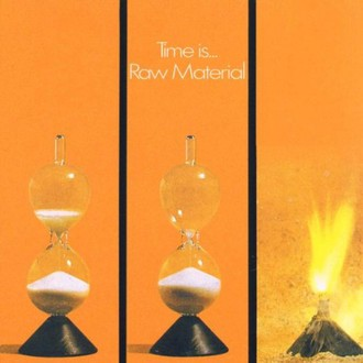 Raw Material - Time Is