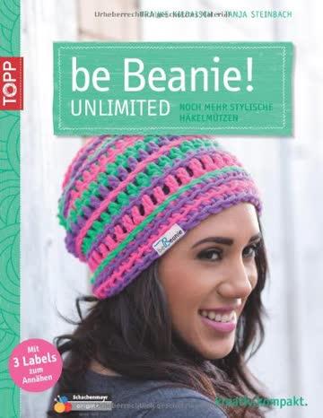 be Beanie! Unlimited: Noch mehr stylische Häkelmützen
