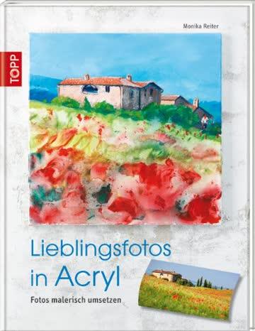 Lieblingsfotos in Acryl: Fotos malerisch umsetzen