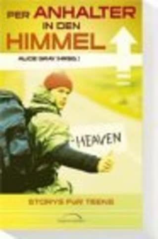 Per Anhalter in den Himmel: Storys für Teens