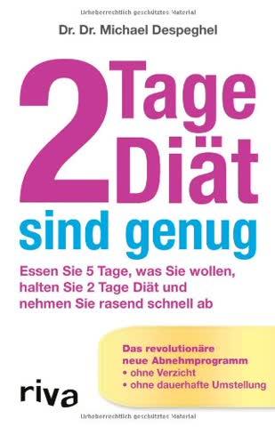 2 Tage Diät sind genug: Essen Sie 5 Tage, Was Sie Wollen, Halten Sie 2 Tage Diät Und Nehmen Sie Rasand Schnell Ab