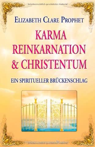 Karma, Reinkarnation und Christentum - Ein spiritueller Brückenschlag
