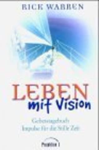 Gebetstagebuch Leben mit Vision: Impulse für die Stille Zeit