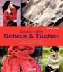 Zauberhafte Schals und Tücher: Lace, Aranmuster & Co.