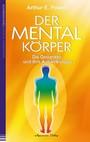 Der Mentalkörper: Die Gedanken und ihre Auswirkungen