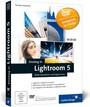 Einstieg in Lightroom 5: Bilder bearbeiten und organisieren