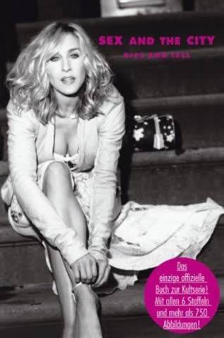 Sex and the City - Kiss and Tell. Das einzige offizielle Buch zur Kultserie