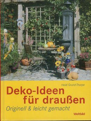 Deko-Ideen für draussen: Originell & leicht gemacht