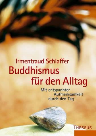 Buddhismus Für Den Alltag; Mit Entspannter Aufmerksamkeit Durch Den Tag